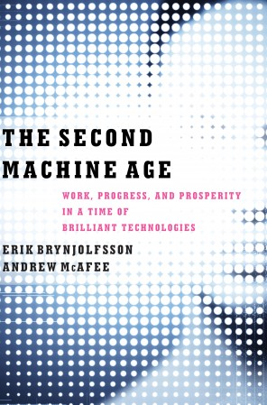 011: Review of McAfee and Brynjolfsson's SECOND MACHINE AGE | Review